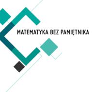 """Więcej o: Wojewódzki Konkurs ,,Matematyka bez pamiętnika"""""""